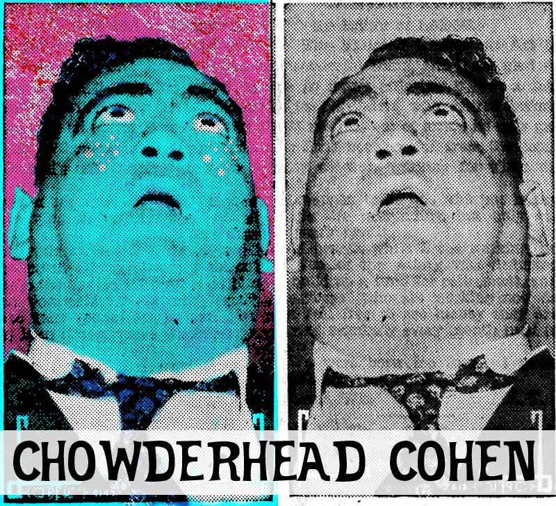 Zdepski's version of Chowderhead Cohen testifying - 1940